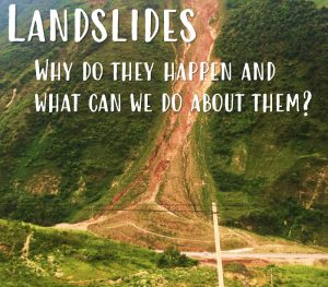 landslides why do they happen by anika braun